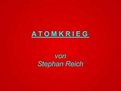 Stephan Reich - Atomkrieg