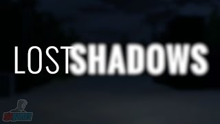 Lost Shadows Demo | Indie Horror Game Let
