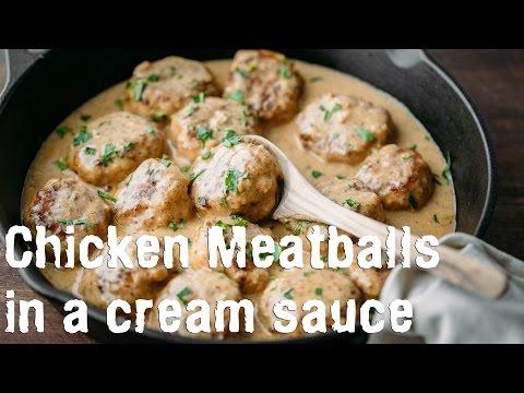 Dinner: Chicken Meatballs in a Cream Sauce Recipe - Natasha's Kitchen