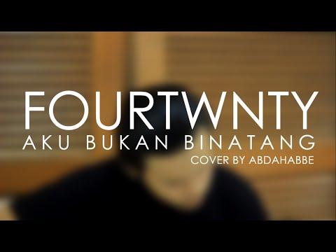 FOURTWNTY - Aku Bukan Binatang [Cover by Abe] #MusisiAmatir