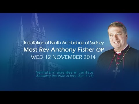 Installation Of Most Rev Anthony Fisher, Ninth Archbishop Of Sydney