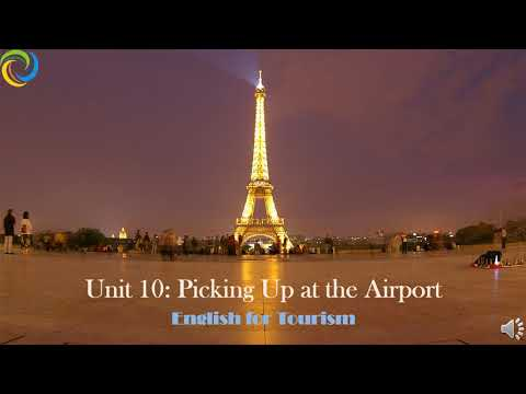 English for Tourism   Unit 10: Picking Up at the Airport
