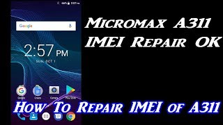 How To Repair IMEI Of Micromax A311