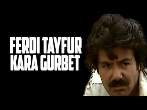 FERDİ TAYFUR - KARA GURBET