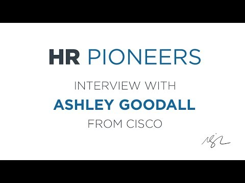 HR Pioneers: Interview with Ashley Goodall from Cisco - YouTube