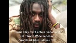 Tarrus Riley feat Captain Sinbad and Bel - World Wide Rebellion (Skateland Killer Riddim) 2011