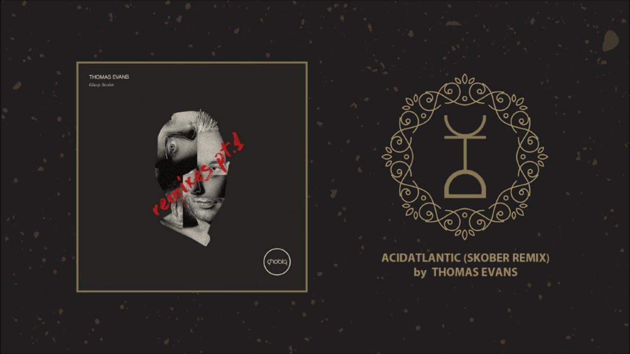 Download Thomas Evans - Acidatlantic (Skober Remix)