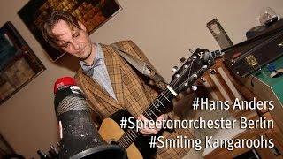 Hans Anders in Berlin - Djirre und das Spreeton Orchester Smiling Kangaroohs