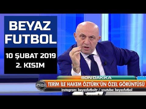 (..) Beyaz Futbol 10 Şubat 2019 Kısım 2/5 - Beyaz TV