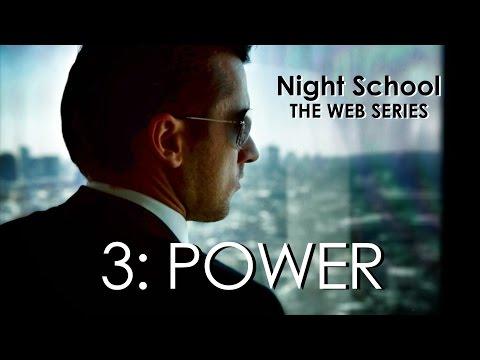 "Night School: The Web Series - Episode Three - ""Power"""