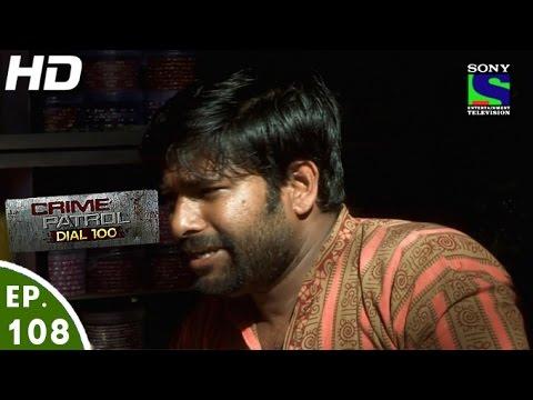 Crime Patrol Dial 100 - क्राइम पेट्रोल - Bhram- Episode 108 - 9th March,  2016