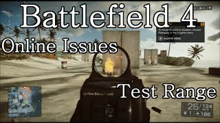 Battlefield 4 - Online Issues and Test Range