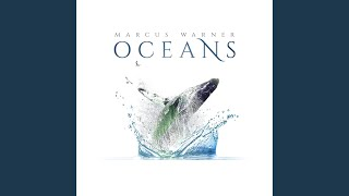 Provided to YouTube by CDBaby In Arcadia · Marcus Warner Oceans ℗ 2...