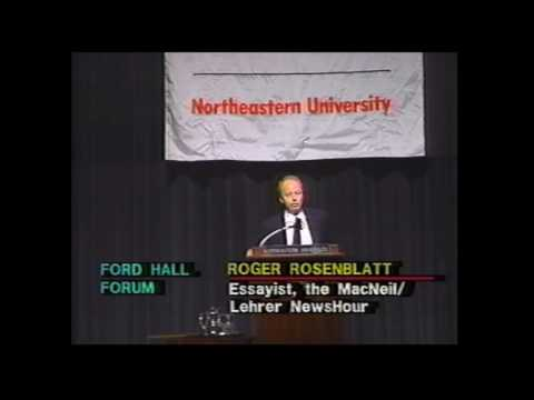 "Roger Rosenblatt, ""Why Journalism Fails to Tell the News"" (Ford Hall Forum, 1993)"