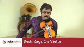 Desh Raga on Violin by Jayadevan | India Video