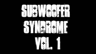 Subwoofer Syndrome Free Dubstep Compilation DOWNLOAD NOW!