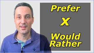 Prefer x would rather