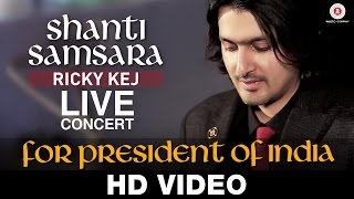 Shanti Samsara LIVE & Exclusive for President of India | Ricky Kej & Wouter Kellerman