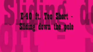 Download E-40 ft. Too Short - Sliding down the pole MP3 song and Music Video