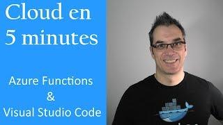 Cloud in 5 minutes - Azure Functions & Visual Studio Code