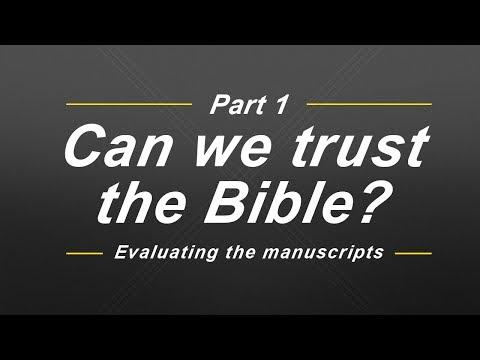 Can we trust the Bible? Part 1