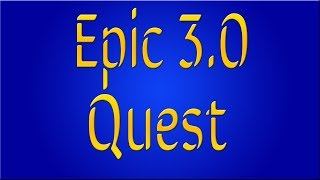 EZ How To: 3.0 Epic Quest & Qvic