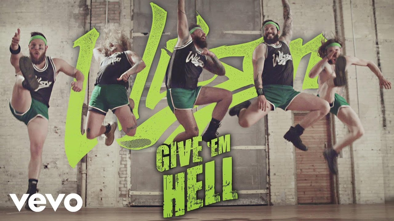 Wilson - Give 'Em Hell (Official Music Video)