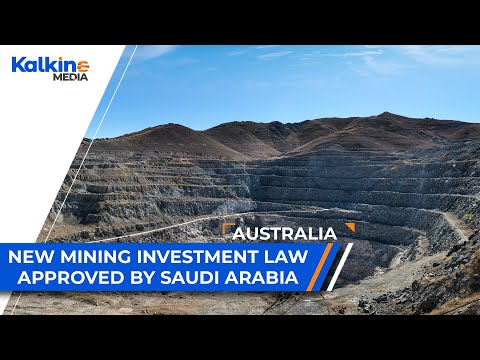 New Mining Investment Law approved by Saudi Arabia. | AUS |