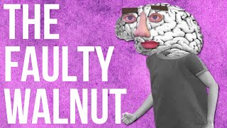The Faulty Walnut