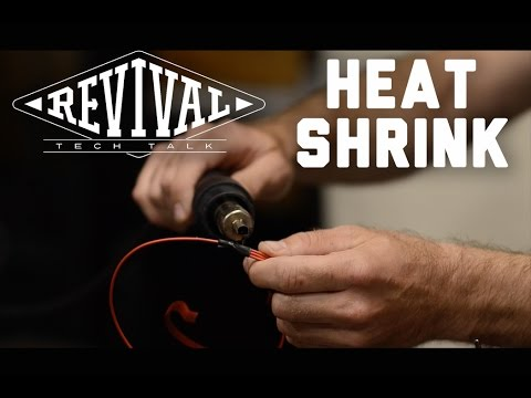 Heat Shrink - Revival Cycles Tech Talk