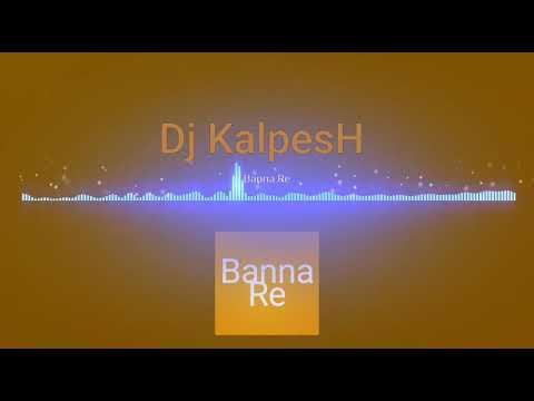Banna Re Bagho Me Old Song Slow Hard Mix By Dj KalpesH