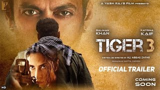 Tiger 3 : Official Trailer 51 Interesting facts |Salman Khan |Katrina Kaif |Kabir Khan |Paresh Rawal