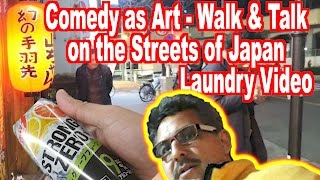 Comedy is Art: Walking back from the hospital through a Soap Land A...