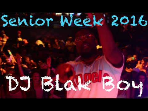 Senior Week 2016 Dj Blak Boy House