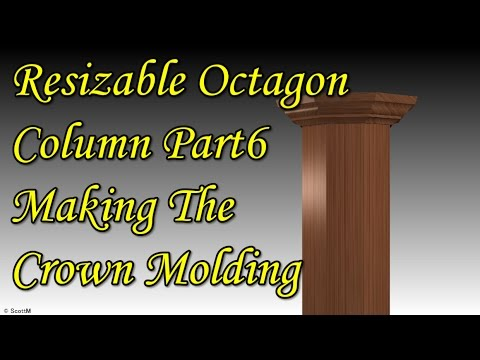 Resizable octagon column part6 Making the crown molding