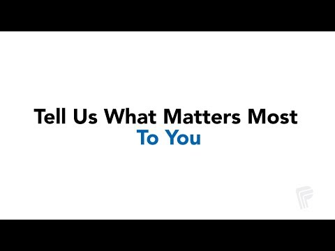 Tell Us What Matters to You