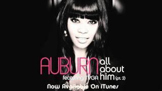 "Video Auburn: ""All About Him"" (feat. Tyga), Pt. 2 Remix - New Single download MP3, 3GP, MP4, WEBM, AVI, FLV Agustus 2018"
