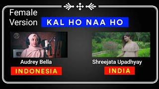 Kal Ho Naa Ho   Female Version   Audrey Bella-INDONESIA & Shreejata Upadhyay-INDIA