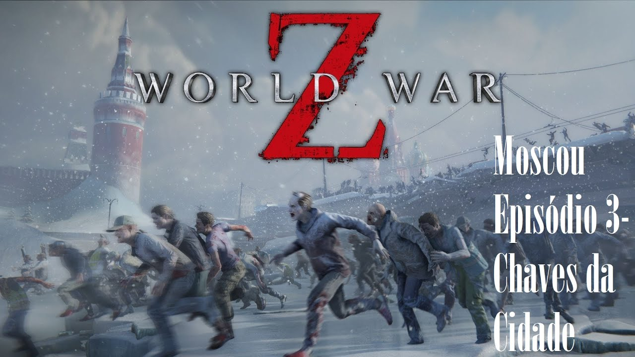 World War Z - Moscou - Chaves da Cidade - Epic Games - YouTube