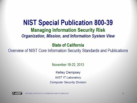 2013 NIST Training Pt 2: SP 800-30 - Hosted by the California Information Security Office