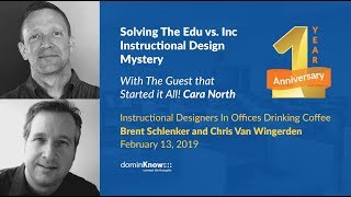 Solving The Edu vs. Inc Instructional Design Mystery: With Special Guest Cara North - IDIODC Ep#45