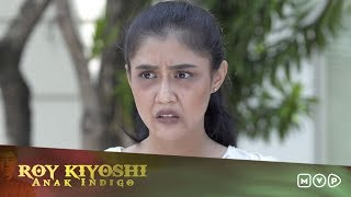 Roy Kiyoshi Anak Indigo Episode 7