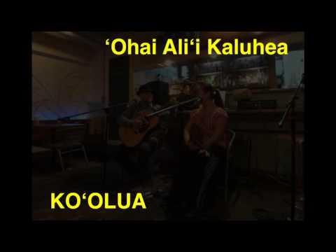 KOʻOLUA(コオルア)- ʻOhai Aliʻi Kaluhea