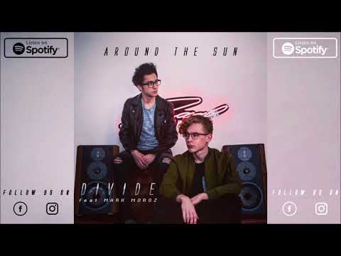 AROUND THE SUN - DIVIDE (feat. Mark Moroz) Single 2018