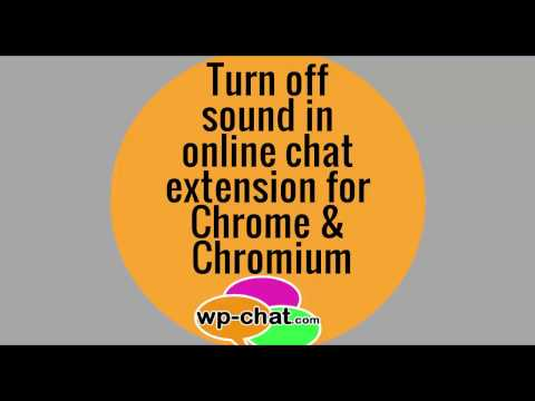 Chat Plugin. Sound In Online Chat Extension For Chrome & Chromium