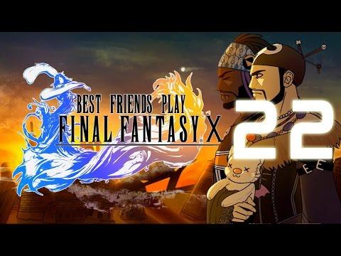 Best Friends Play Final Fantasy X (Part 22)
