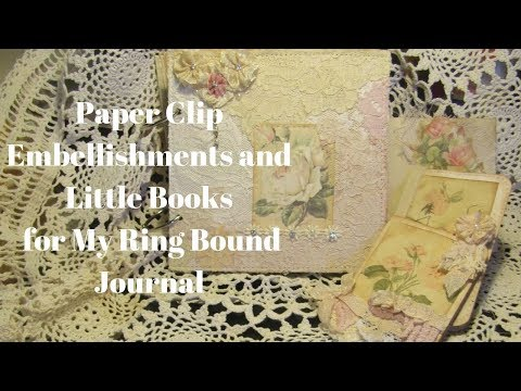 Paper Clip Embellishments and Little books for My Ring Bound Journal
