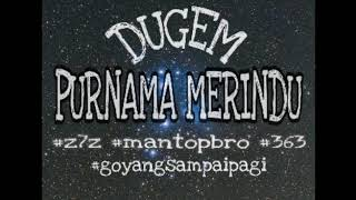 Dugem VOL 2 (Purnama Merindu)  Nonstop Mix By AboYz7z M1K3Y