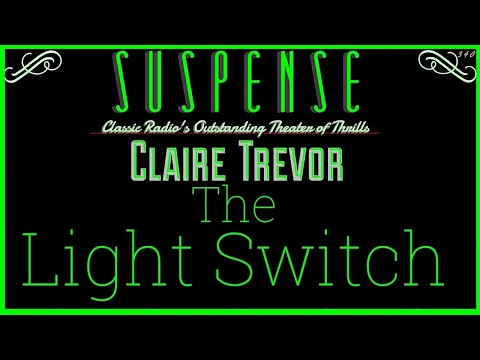 """""""The Light Switch"""" triggers an explosion! • CLAIRE TREVOR Sets the switch • SUSPENSE Best Episode"""