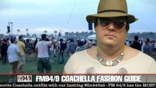 fm949 brings you your complete guide to fashion for this year's Coachella.  Go to fm949sd.com for the most chances to win wristbands to the biggest show of the year.